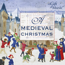 The Gift of Music, A Medieval Christmas